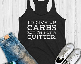 I'd Give Up Carbs But I'm Not A Quitter Tank Top, Workout Top, Fitness Tank, Funny Food Tank, Food Lover, Squat Tee, Weightlifting, Yoga, 9