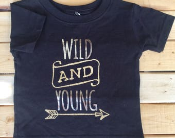Wild and Young Baby T-Shirt, Toddler T-Shirt, Toddler Graphic Tee, Boy Tee, Girl Tee, Baby Tee, Cute Baby Tee, Foil T-shirt, Baby Shower