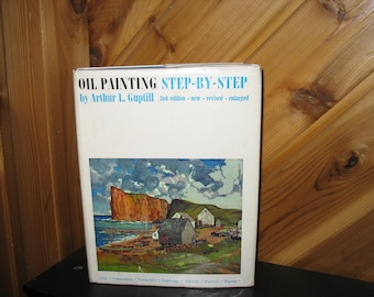 Oil Painting Step-by-Step book by Arthur L. Guptill  3rd revised and enlarged edition - 1965