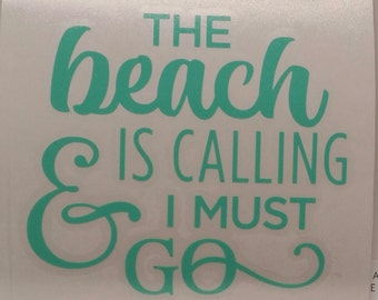 The Beach is Calling & I Must Go Vinyl Decal Sticker/Beach/Yeti Decal/Car Decal/Laptop Decal/Macbook Decal