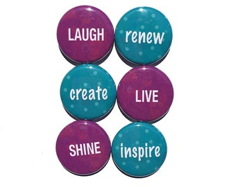 Word Magnet Set or Pinback Button Set - Positive Words, Verbs - Laugh, Create, Live, Renew, Inspire, Shine Fridge Magnets, Affirmation Pins