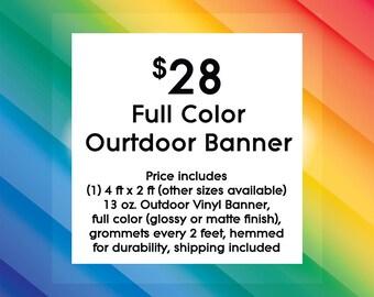 BANNERS - Full color, 13 oz, durable, outdoors, vinyl. grommets, hemmed