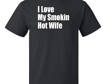 ON SALE - I Love My Smokin Hot Wife - Men's T-shirt