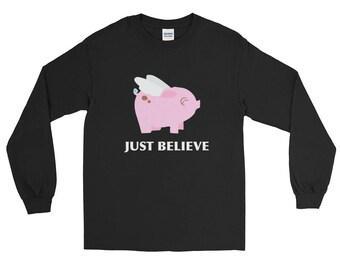 Flying Pink Pig Just Believe Cute Pig Pig Art Pig Print Gift Pig Animal Lover Pig Design Long Sleeve T-Shirt