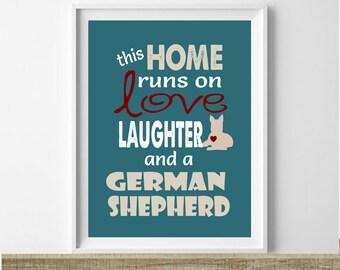 German Shepherd Art Print, This Home Runs On Love, Laughter, and a German Shepherd, German Shepherd Wall Decor