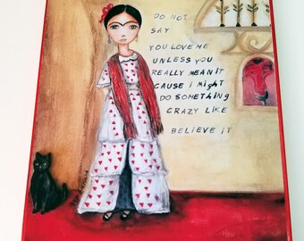Frida - Believe It - Aceo Giclee print mounted on Wood (2.5 x 3.5 inches) Folk Art  by FLOR LARIOS