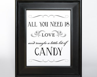 Candy Bar Sign Printable All You Need is Love DIY Digital File PDF Favor Signage Wedding Do it Yourself 4x6 5x7 and 8x10 Fancy
