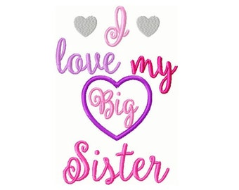 I Love My Big Sister Embroidery Design 5x7 -INSTANT DOWNLOAD-