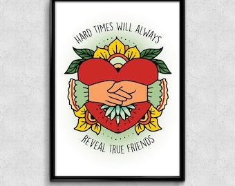 Hard times/true friends print Din A5