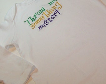 Throw me something mister Mardi Gras tee shirts and bodyuits