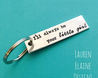 I'll Always Be Your Little Girl Keychain- Father of the Bride, Mother of the Bride, Mothers Day, Fathers Day