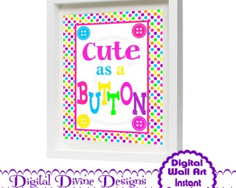 Digital Printable Wall Art 8x10 - Cute as a Button -  Instant Download