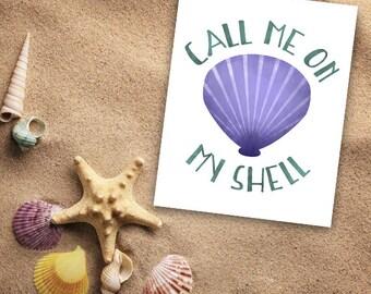 Call Me On My Shell Digital 8x10 Printable Poster Funny Mermaid Saying Call Me On My Cell Shellphone Seashell Ocean Sea Shells Mermaids Pun