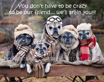 Pug Art -  Crazy Friends Friendship Pug Print - Pug Gift - Friends Gifts - by Pugs and Kisses
