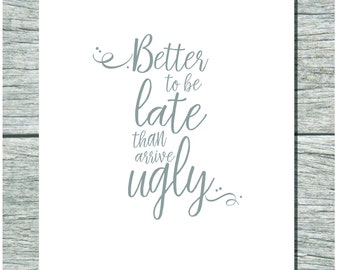 Better to be late than arrive ugly - Single Card
