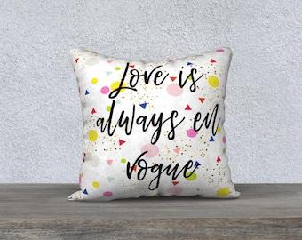 Love is always en vogue confetti pillow case, home, decor, custom fabric and colour