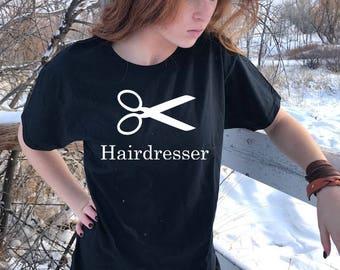 Hairdresser, Hairdresser Tee, Hairdresser Shirt, Hairdresser T-Shirt, Beautician Shirt, Hair Stylist Tee, Hairstylist Shirt, Hairstylist