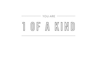 You are 1 of a kind Poster-Digital art, Inspirational wall decoration