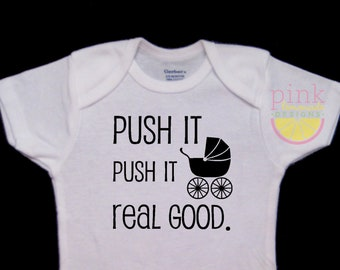Push It Real Good Funny Cute Baby Onesie Bodysuit