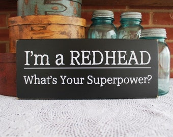 Wood Sign I'm a Redhead Funny Superpower Saying Plaque Wall Decor