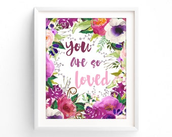 Printable Quotes, Wall Art Prints, Printable Art, Wall Art, Instant Download Print, Nursery Prints, You Are So Loved