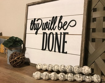 "Thy Will Be Done 3D shiplap sign 16""x16"""