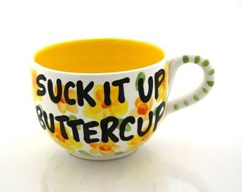 Suck It Up Buttercup Inspirational Encouragement Motivational Soup Mug