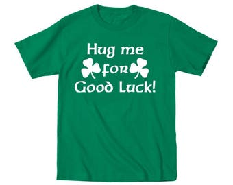 Hug Me For Good Luck Cute Funny Irish St Patricks Day Toddler T-Shirt DT0388