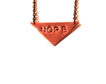 Nope Necklace, Hand Stamped Copper