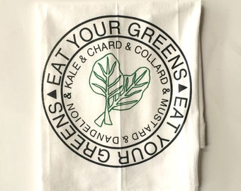 Kale Towel, Tea Towel, Eat Your Greens Tea Towel, Screen Printed Flour Sack Towel