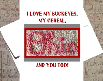 Ohio State Card, Funny I Love You Card, Buckeye Card, I Love You Card, OSU, Scarlet And Gray, Ohio State Buckeyes, Anniversary Card, Cereal