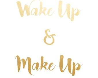 Wake Up and Make Up, Printable Art, Bathroom Print, Make Up Print, Gold Wall art, Wall Decor, Instant Download, Home Decor