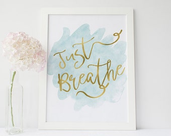 Just breathe art print - zen quote print - inspirational quote print - mint and gold decor - motivational poster - typographic quote print