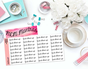 "MCM MANTRAS: ""Just show up"" Paper Planner Stickers!"