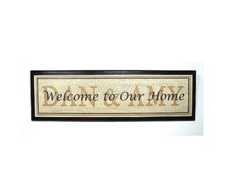 Welcome To Our Home  ....Personalized sign