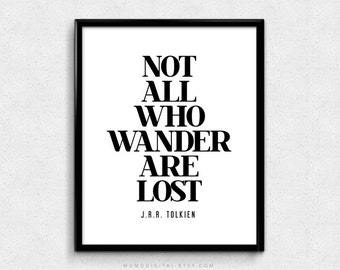 SALE -  Not All Who Wander Are Lost, Literary Print, Literary Poster, Downloadable Print, Instant Download, Printable Print