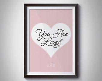 You Are Loved Print - Wall Art - Nursery - Bedroom