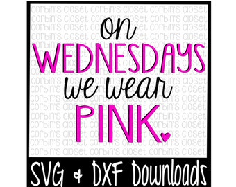 On Wednesdays We Wear Pink Cut File - SVG & DXF Files - Silhouette Cameo, Cricut