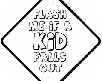 Car On Board sign - Flash me is a Kid falls out Aluminium sign