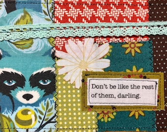 quilted Postcard - don't be