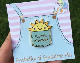 Pocketful of Sunshine Hard Enamel Pin Badge