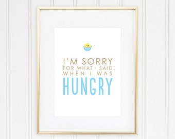 Sorry for What I Said When I was Hungry Print | Funny Home Decor | Wall Art for Kitchen | Home Decor Signs | Apartment Posters and Prints
