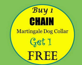BOGO - Chain Martingale - Buy 1 Collar & Get 1 Collar Free (Non Canvas) - Choose Any Cotton Fabric in Shop
