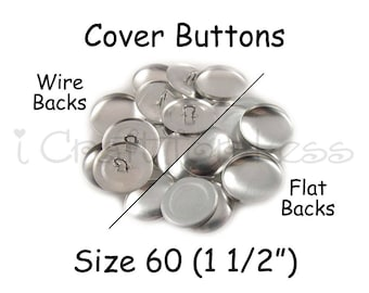 75 Cover Buttons / Fabric Covered Buttons - Size 60 (1 1/2 inch - 38mm) - Wire Back or Flat Backs - SEE COUPON