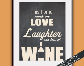 This Home Runs on Love Laughter and Lots of Wine - Art Print (Featured in Blackboard and Cream) Customizable Prints