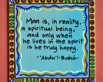 """Art Magnet- Baha'i Quote- Colorful Magnet- """"Man is, in reality, a spiritual being, and only when he lives in the spirit is he truly happy"""""""