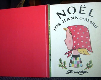 Noel, for Jeanne-Marie, by Francoise, Rare Childrens Book 1953, Hardcover, French Christmas