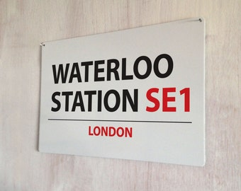 Waterloo Station London Street sign gift idea sign A4 metal plaque Shabby Chic picture home deco