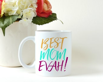 Mothers Day Gift, Best Mom Ever, Best Mom Evah, Gift for Mom, First Time Mom Gift, Custom Mug, Personalized Mug, Coffee Mug, Coffee Cup
