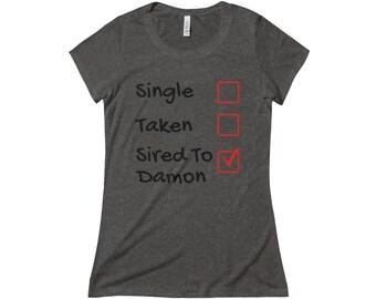 Single Taken Sired To Damon T Shirt Damon T Shirt